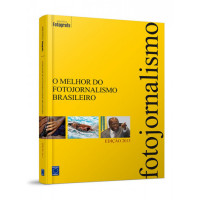 LIVRO O MELHOR DO FOTOJORNALISMO BRASILEIRO EDIÇÃO 2013